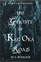 The Ghosts of Kali Oka Road (Gulf Coast Paranormal Book 1) Kindle Edition