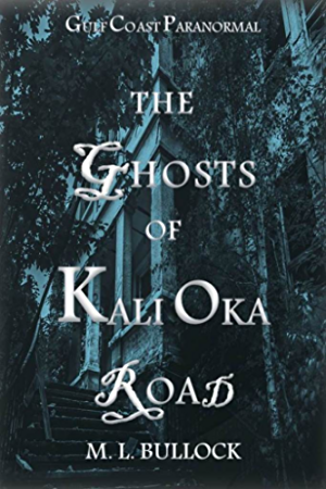 The Ghosts of Kali Oka Road (Gulf Coast Paranormal Book 1)