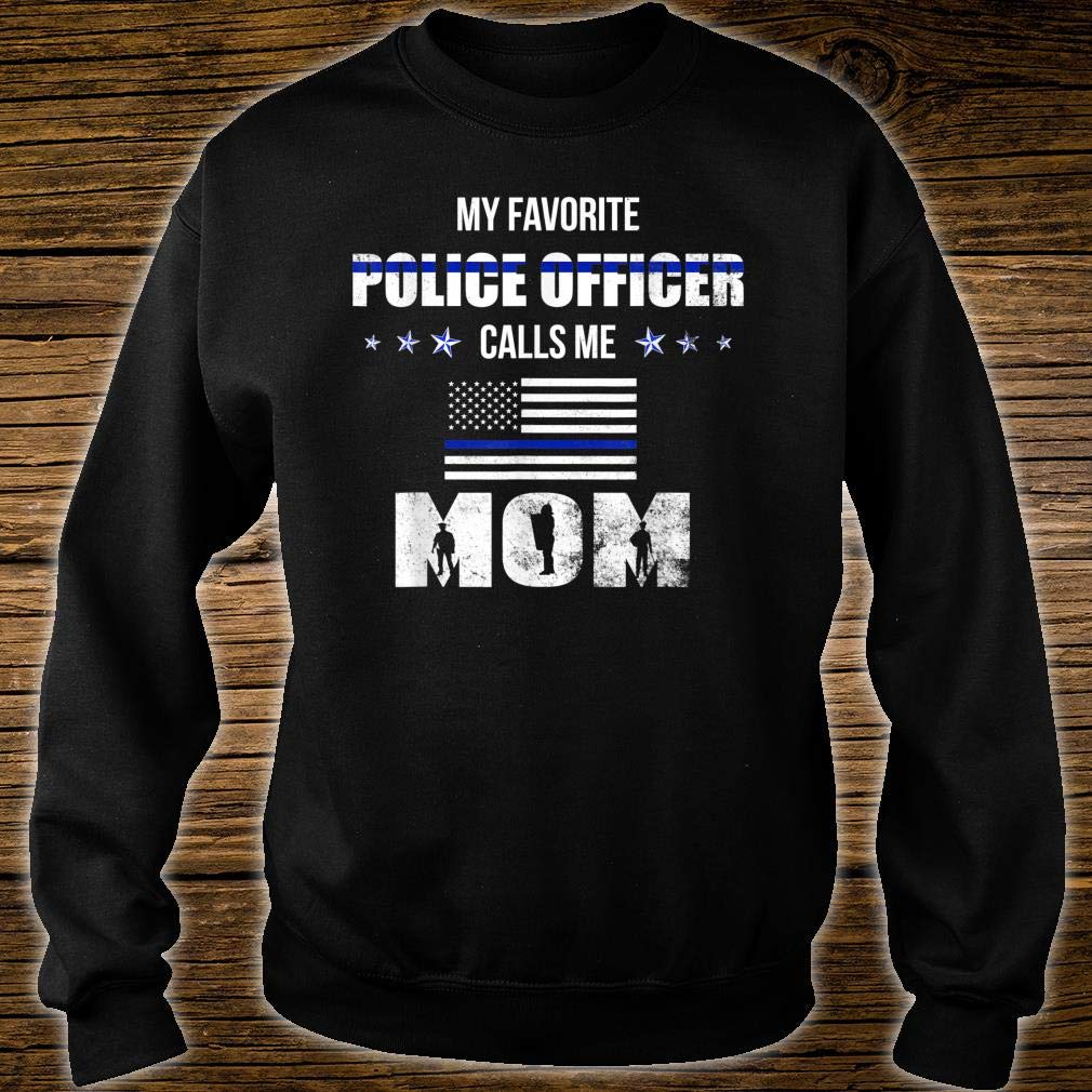 My Favorite Police Officer Calls Me Mom Mothers Day T-Shirt
