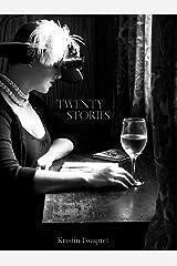 Twenty Stories Kindle Edition