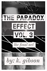 The Paradox Effect (Vol. 3): The Final Act Kindle Edition