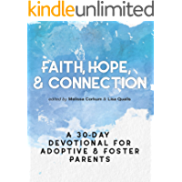 Faith, Hope, & Connection: A 30-Day Devotional for Adoptive and Foster Parents