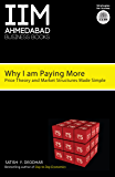 IIMA-Why I Am Paying More: Price Theory and Market Structure Made Simple