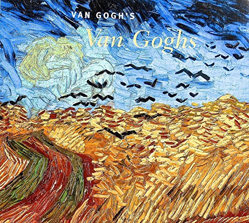 Van Goghs Van Goghs: Masterpieces from the Van Gogh Museum, Amsterdam Richard Kendall