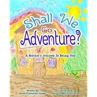 Shall We Go Adventure?: A Journey Into Being You!