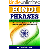 Hindi Phrases: A Traveler's Guide to Basic Spoken Hindi Sentences and Phrases to Get Around, Make Friends, and Show Respect