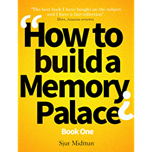 How to Build a Memory Palace Book One: Memory Improvement: Learn the best memory palace techniques (How To Build a…