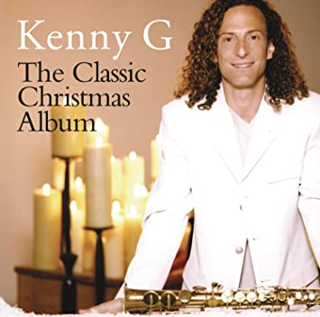Kenny G Christmas.The Classic Christmas Album