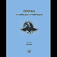 Eddan: De nordiska guda- och hjältesångerna (Swedish Edition)