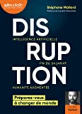 Disruption - Intelligence artificielle, fin du salariat, humanité augmentée: Livre audio 1 CD MP3