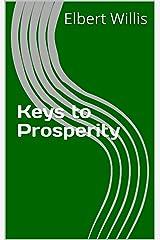 Keys to Prosperity Kindle Edition