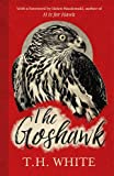 The Goshawk: With a new foreword by Helen Macdonald