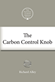 The Carbon Control Knob (National Climate Seminar Book 4) (English Edition)