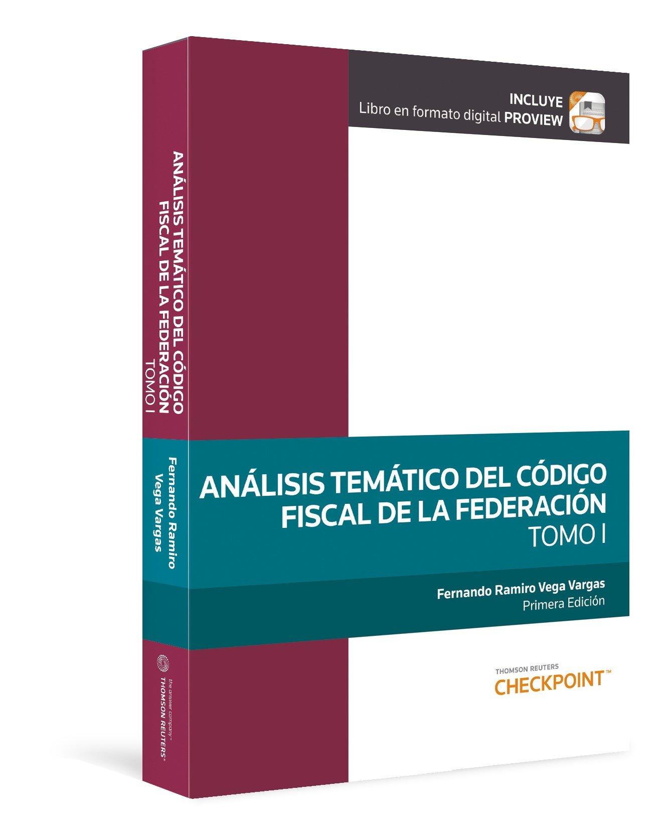 Análisis temático del Código Fiscal de la Federación  Vol  1