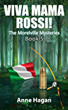 Viva Mama Rossi!: The Morelville Mysteries - Book 5
