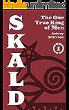 SKALD Vol I: The One True King of Men