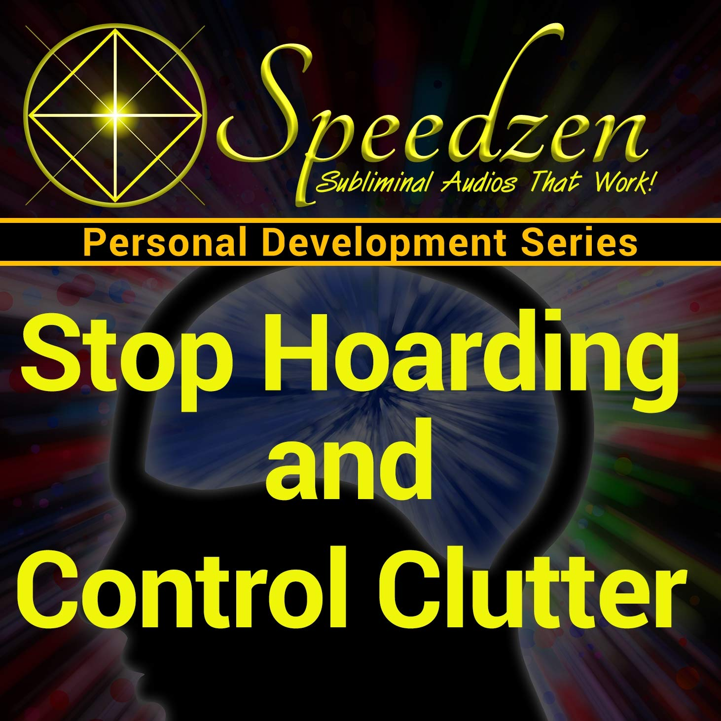 Stop Hoarding & Control Clutter: Subliminal Hypnosis with Binaural Beats by Speedzen Publishing