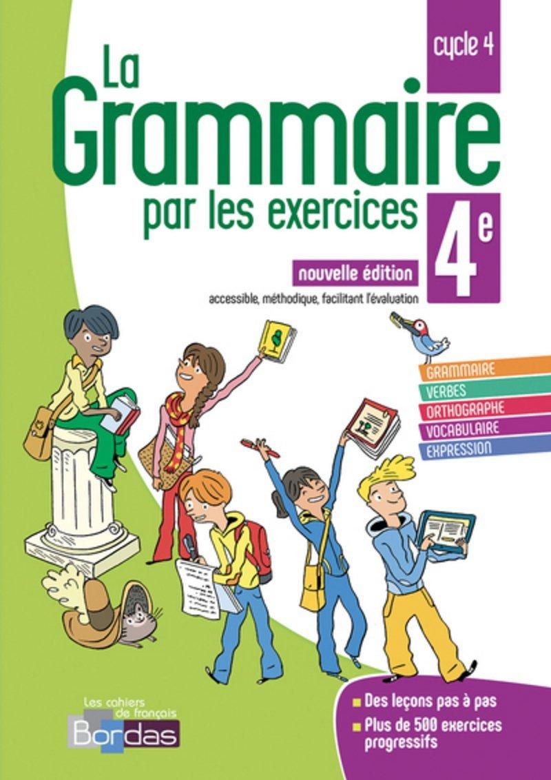 La grammaire par les exercices 4e 2018 Broché – 20 juillet 2018 Joëlle Paul Bordas 2047335663 Collège