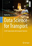 Data Science for Transport: A Self-Study Guide with Computer Exercises (Springer Textbooks in Earth Sciences, Geography and Environment) (English Edition)