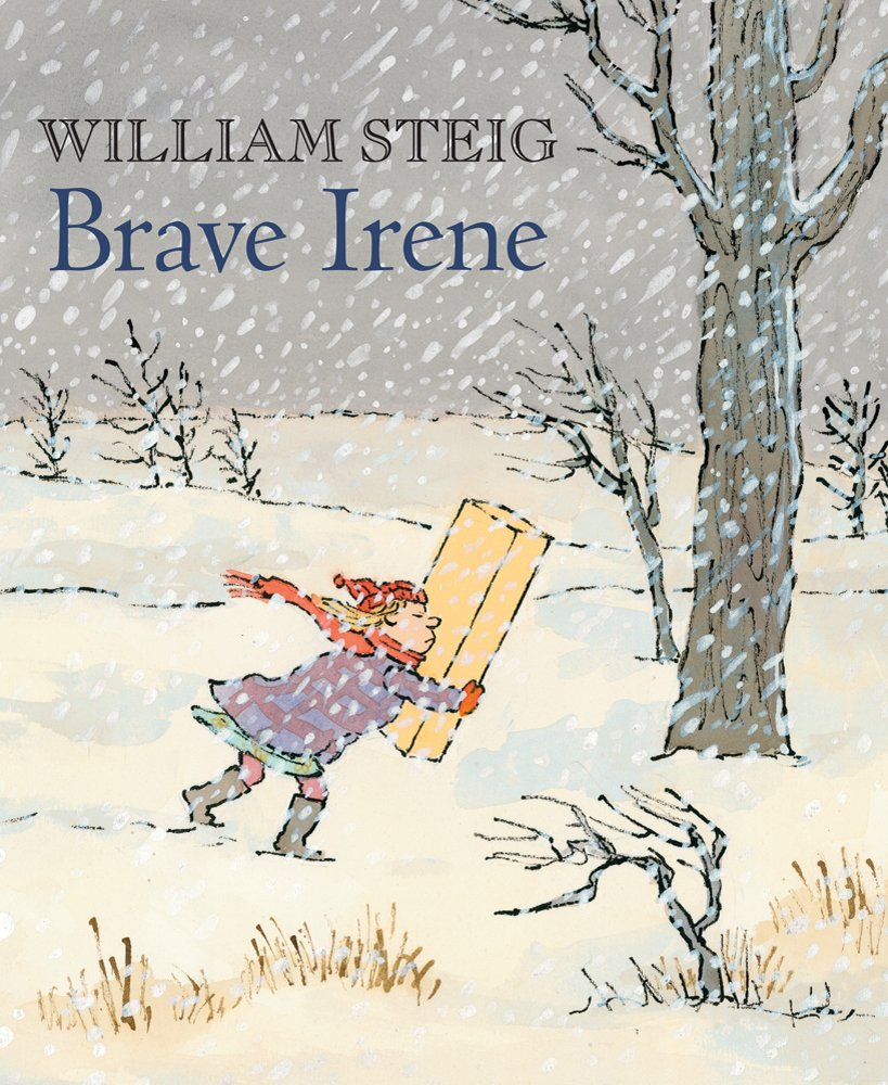 Brave Irene: A Picture Book: Steig, William, Steig, William ...