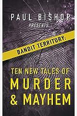 Paul Bishop Presents... Bandit Territory: Ten New Tales of Murder & Mayhem Paperback