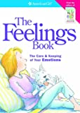 The Feelings Book: The Care & Keeping of Your Emotions (American Girl) (American Girl Library)