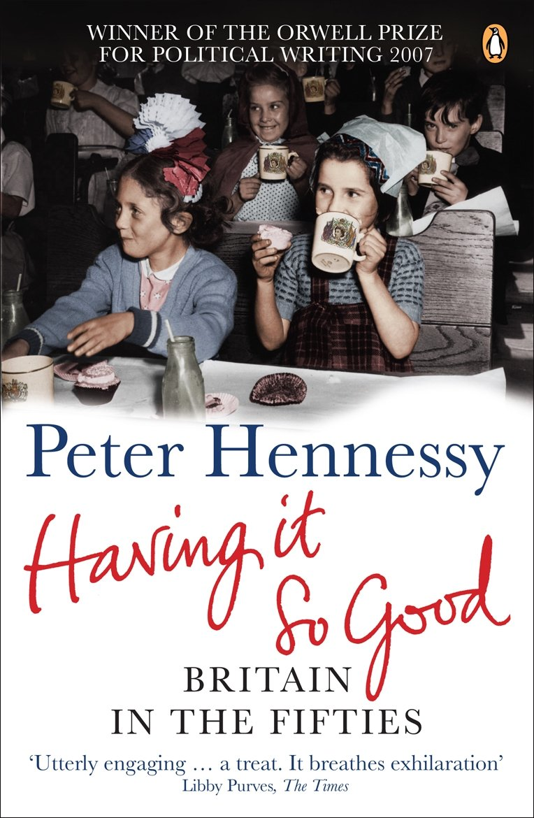 Download Having It So Good: Britain in the Fifties PDF