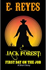 Jack Forest: First Day on the Job: A Short Story (The Ballad of Jack Forest Book 1) Kindle Edition