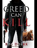 Greed Can Kill: A Jim West Novel
