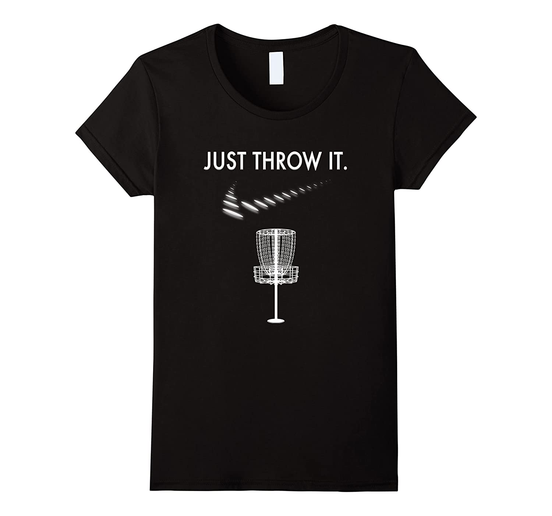Just Throw It White Disc Golf T-Shirt