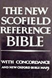 New Scofield Reference Bible - Holy Bible - Authorized King James Version - With Concordance & New Oxford Bible Maps