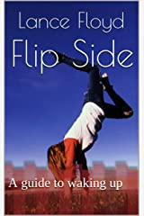 Flip Side: A guide to waking up Kindle Edition