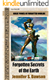 Forgotten Secrets of the Earth: Great powers of forgotten worlds