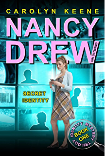 Secret Identity: Book One in the Identity Mystery Trilogy (Nancy Drew (All New