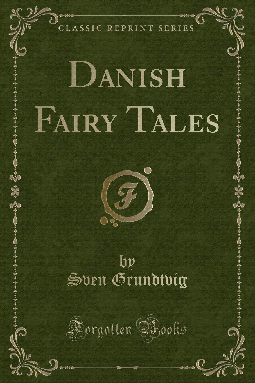 Danish Fairy Tales (Classic Reprint) ebook