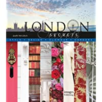 London Secrets: Style, Design, Glamour, Gardens [Idioma Inglés]