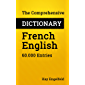 The Comprehensive Dictionary French-English: 60.000 Entries (Comprehensive Dictionaries Book 1) (English Edition)