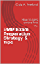 PMP Exam Preparation Strategy & Tips: Quick Read on How to Pass on the First Try