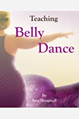 Teaching Belly Dance Kindle Edition