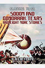 Sodom and Gomorrah, Texas and eight more stories (Classics To Go) Kindle Edition
