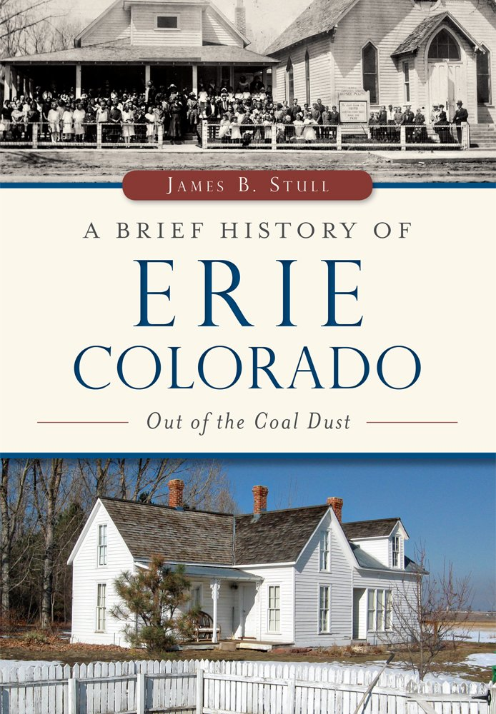A Brief History of Erie, Colorado: Out of the Coal Dust pdf epub