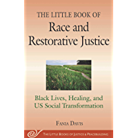 The Little Book of Race and Restorative Justice: Black Lives, Healing, and US Social Transformation (The Little Books of Justice and Peacebui)