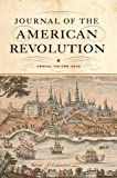 Journal of the American Revolution: Annual Volume 2018 (Journal of the American Revolution Books)
