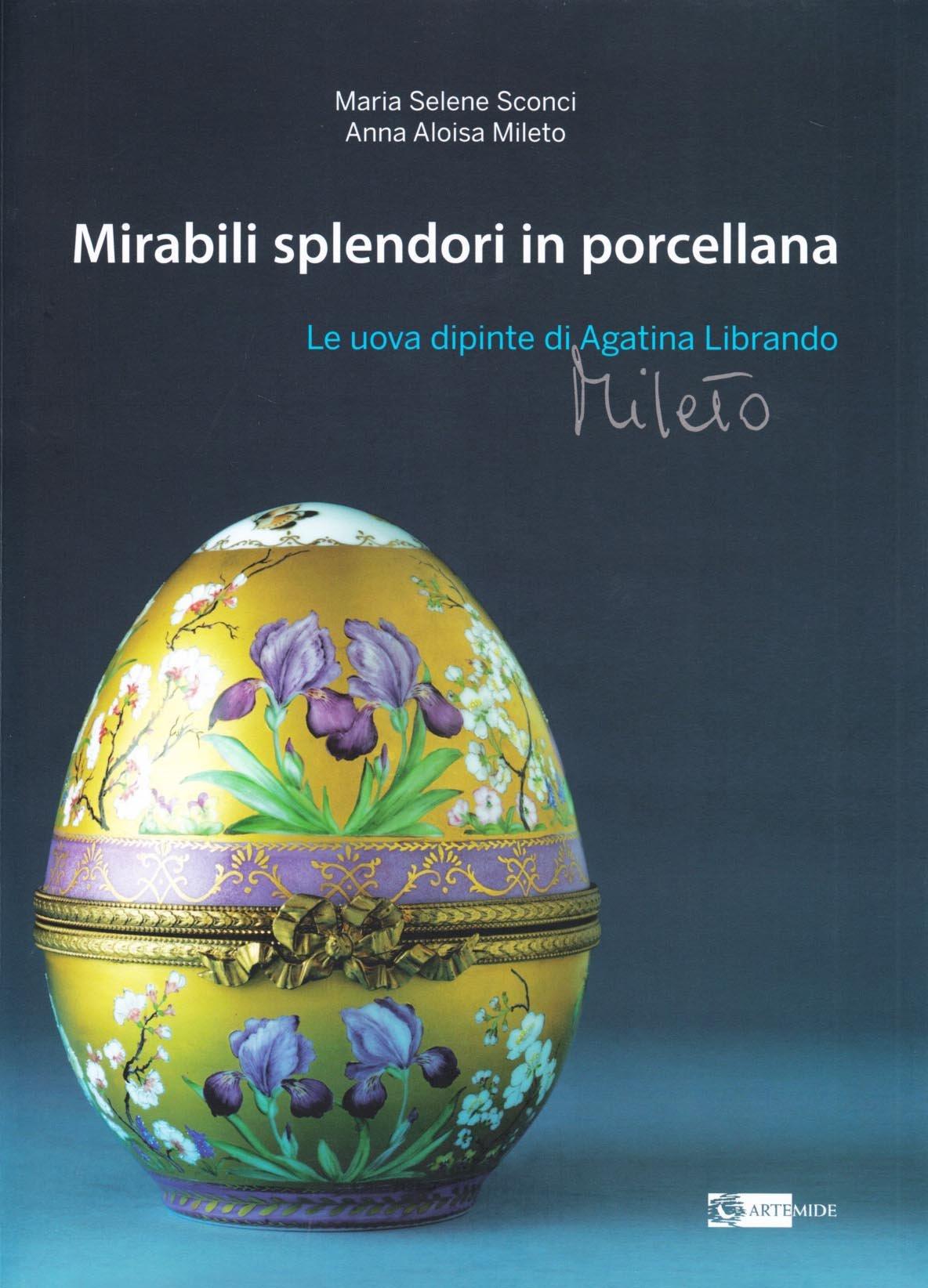 Uova Di Ceramica Dipinte A Mano.Mirabili Splendori In Porcellana Le Uova Dipinte Di Agatina