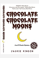 Chocolate Chocolate Moons: Science Fiction Comic Mystery Kindle Edition