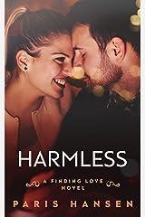 Harmless: A Finding Love Novella Kindle Edition