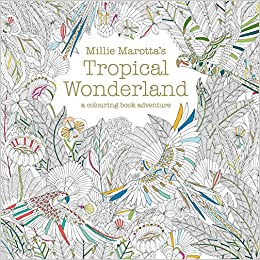 millie marottas tropical wonderland a colouring book adventure amazoncouk millie marotta 0787721945802 books - Colouring Books