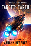 Target: Earth (Extinction Wars Book 5) (English Edition)