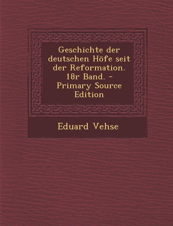 Read Online Geschichte Der Deutschen Hofe Seit Der Reformation. 18r Band. (German Edition) ebook