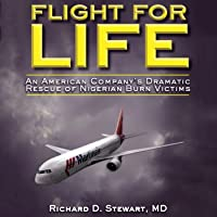 Flight for Life: An American Company's Dramatic Rescue of Nigerian Burn Victims